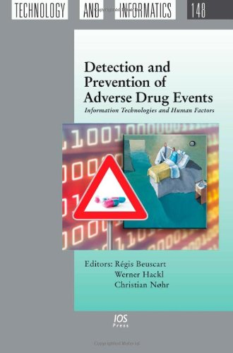 Detection And Prevention Of Adverse Drug Events: Information Technologies And Human Factors, Volume 148 Studies In Health Technology And Informatics
