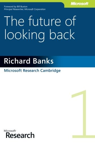 The Future of Looking Back (Microsoft Research)