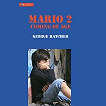 Coming of Age: Mario, Book 2 Audiobook by George J Hatcher Narrated by Jorge Bouza