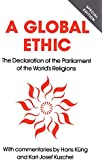 Global Ethic: The Declaration of the Parliament of the World's Religions