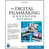 img - for The Digital Filmmaking Handbook (Digital Filmmaking Series) [Paperback] [2005] 3 Ed. Ben Long, Sonja Schenk book / textbook / text book