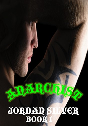 Jordan Silver - Anarchist: (An MC Serial Novel) Book 1