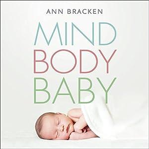 Mind Body Baby Audiobook