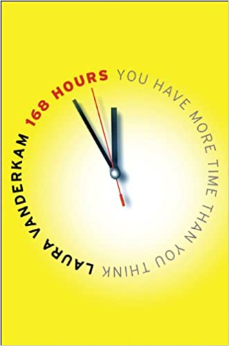 Organize Books:: 168 Hours: You Have More Time Than You Think