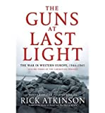 img - for The Guns at Last Light: The War in Western Europe, 1944-1945 (Liberation Trilogy) (Hardback) - Common book / textbook / text book