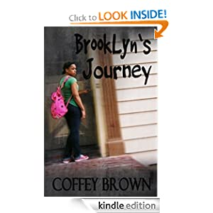 Free Kindle Book: BrookLyn's Journey, by Coffey Brown. Publisher: Stacey Pierce (June 11, 2012)