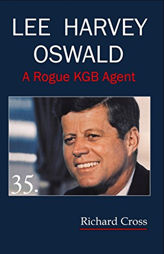 Lee Harvey Oswald: A Rogue KGB Agent (Oswald A Rogue KGB Agent Book 2) (Cross Century Ii President compare prices)