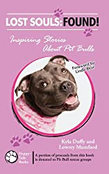 Lost Souls- Found Inspiring Stories about Pit Bulls