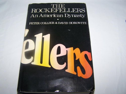 The Rockefellers: An American Dynasty, Peter Collier; David Horowitz