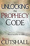 img - for Unlocking The Prophecy Code book / textbook / text book