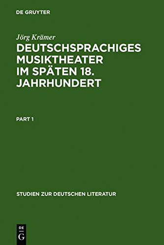 deutschsprachiges-musiktheater-im-spaten-18-jahrhundert-typologie-dramaturgie-und-anthropologie-eine