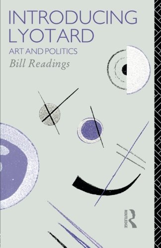 Introducing Lyotard: Art and Politics (Critics of the Twentieth Century)