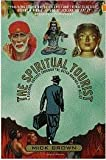img - for Spiritual Tourist: A Personal Odyssey Through the Outer Reaches of Belief book / textbook / text book