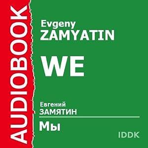 We (       ABRIDGED) by Evgeny Zamyatin Narrated by Denis Nekrasov