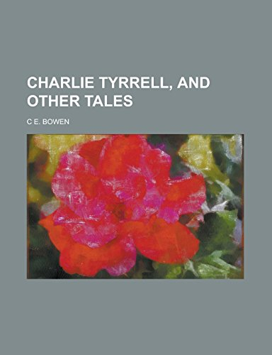Charlie Tyrrell, and Other Tales