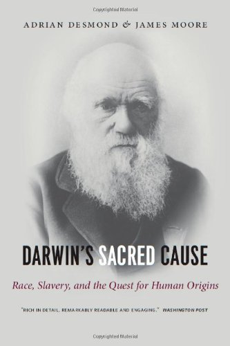 Darwin's Sacred Cause: Race, Slavery and the Quest for...
