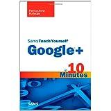 Sams Teach Yourself Google+ in 10 Minutes (Sams Teach Yourself -- Minutes) ~ Patrice-Anne Rutledge