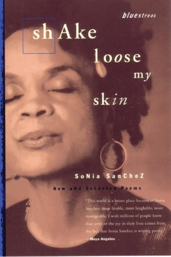Shake Loose My Skin: New and Selected Poems (Bluestreak)