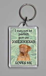 "Dogue de Bordeaux Keyring ""I MAY NOT BE PERFECT BUT MY DOGUE DE BORDEAUX LOVES ME"""