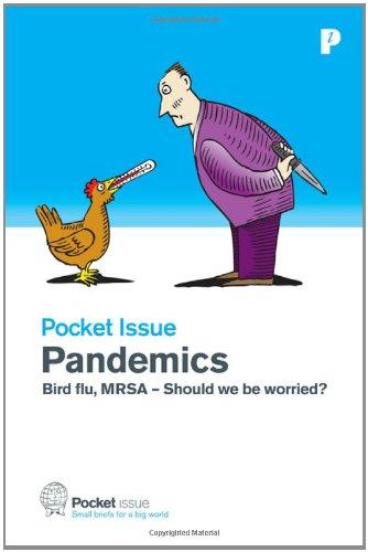 Pandemics: Bird Flu, MRSA - Should We be Worried? (Pocket Issue)