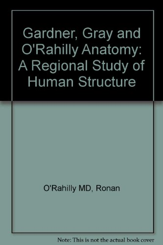 Gardner-Gray-O'Rahilly Anatomy: A Regional Study of Human Structure