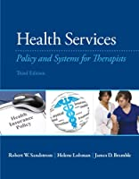 Health Services: Policy and Systems for Therapists, 3rd Edition Front Cover