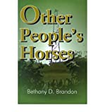 img - for [ [ [ Other People's Horses [ OTHER PEOPLE'S HORSES ] By Brandon, Bethany ( Author )Jul-01-2000 Paperback book / textbook / text book