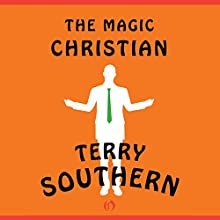 The Magic Christian (       UNABRIDGED) by Terry Southern Narrated by Edoardo Ballerini