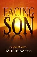 Facing the Son, A Novel of Africa (English Edition)