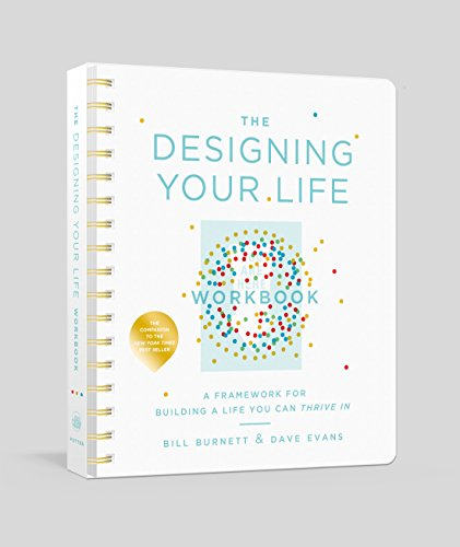 The Designing Your Life Workbook A Framework for Building a Life You Can Thrive In [Burnett, Bill - Evans, Dave] (Diario)