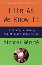 Life As We Know It: A Father, a Family, and an Exceptional Child by Michael Berube
