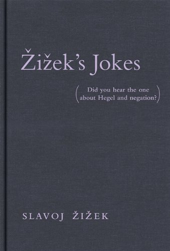 Zizek's Jokes: (Did you hear the one about Hegel and negation?)