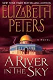 A River in the Sky: A Novel (Amelia Peabody Mysteries) (0061246263) by Peters, Elizabeth