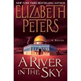 A River in the Sky: A Novel (Amelia Peabody Mysteries) ~ Elizabeth Peters