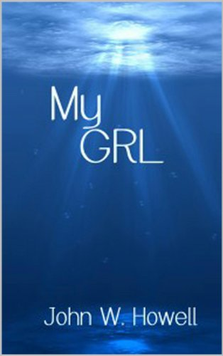 Book: My GRL by John W. Howell
