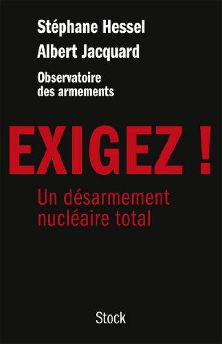 Exigez ! : Un désarmement nucléaire total (Essais