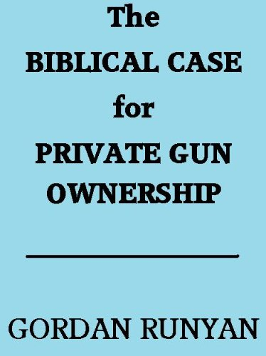 The Biblical Case for Private Gun Ownership