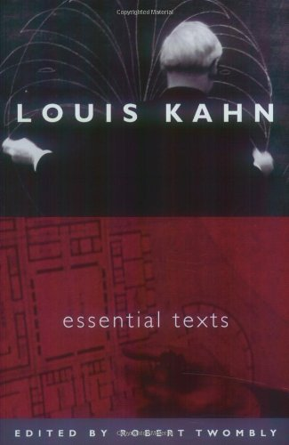 Louis Kahn: Essential Texts