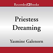 Priestess Dreaming: Otherworld/Sisters of the Moon, Book 16 (       UNABRIDGED) by Yasmine Galenorn Narrated by Cassandra Campbell