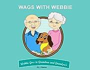 Wags With Webbie: Webbie Goes to Grandma and Grandpa's