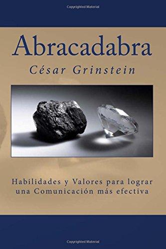 Abracadabra: Las habilidades y los valores que permiten una comunicación efectiva
