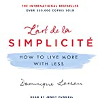 L'art de la Simplicité: How to Live More with Less | Dominique Loreau