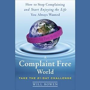 A Complaint Free World | [Will Bowen]