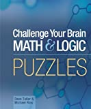 img - for Challenge Your Brain Math & Logic Puzzles by Dave Tuller ( 2005 ) Spiral-bound book / textbook / text book