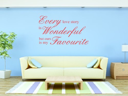 Every Love Story Is Wonderful Decorative Wall Art Sticker 3 Sizes 30 Colours (Cherry Red, Medium)