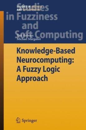 Knowledge-Based Neurocomputing: A Fuzzy Logic Approach