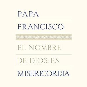 El nombre de Dios es misericordia [The Name of God Is Mercy] Audiobook