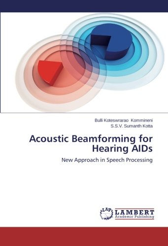 Acoustic Beamforming for Hearing AIDs: New Approach in Speech Processing