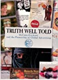 img - for Truth well told: McCann-Erickson and the pioneering of global advertising book / textbook / text book