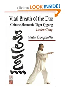 Vital Breath of the Dao: Chinese Shamanic Tiger Qigong [Paperback] — by Zhongxian Wu